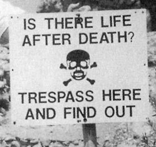Here Are The 25 Most Brilliant 'No Trespassing' Signs Ever